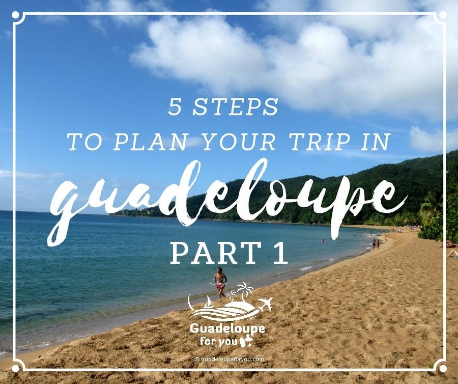 Quel est le meilleur moment pour partir en Guadeloupe?